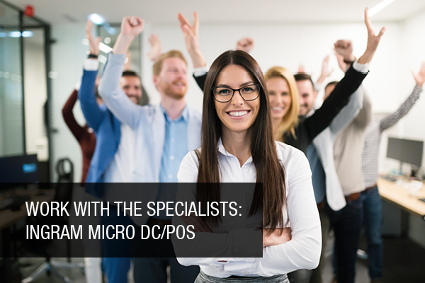 Work with the specialists Ingram Micro DC/POS